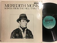 Meredith Monk / songs from the Hill/Tablet