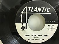 Bobby Peterson / Every Now and Then - Tell Me What You Gonna Do
