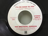 Brothers Johnson / Ill be Good To You