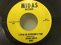 Bobby Mack / Lovin on Borrowed Time - Malnutrition