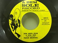 Prince Brownell / New Breed from A Soul Seed - Don't Make Me Cry Seven Times A Day