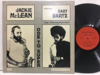 Jackie Mclean Gary Bartz / Ode to Super