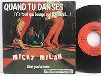Micky Milan / Quand Tu Danses - Cest Pas la Peine