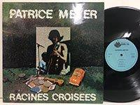 Patrice Meyer / Racines Croisees