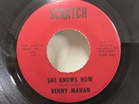 Benny Mahan / She Knows How - What You Never Had