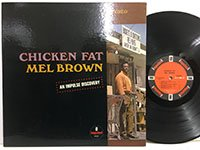 Mel Brown / Chicken Fat