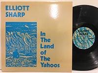 Elliott Sharp / in the Land of the yahoos