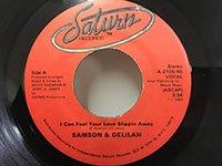 Samson & Delilah / I Can Feel Your Love Slippin Away