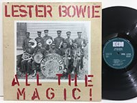 Lester Bowie / All the Magic
