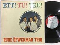 Rune Ofwerman Trio / Ett Tu Tre