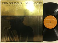 <b>Jerry Gonzalez / Ya Yo Me Cure </b>