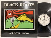 Black Roots / All Day All Night