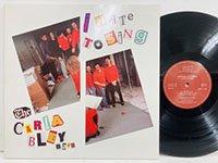 <b>Carla Bley / I Hate to Sing </b>