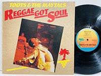 Toots & Maytals / Reggae Got Soul