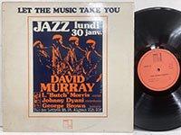 David Murray / Let the Music Take You