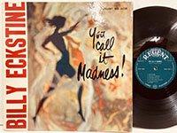 Billy Eckstine / You Call It Madness