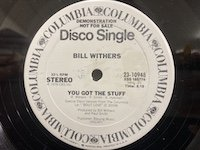 Bill Withers / You Got the Stuff