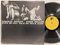 Siegfried Kessler Barre Phillips Steve McCall / Live at the Gill's Club