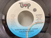 Kaleidoscope / We're not Getting Any Younger