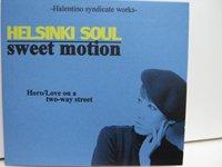 <b>Helsinki Soul ヘルシンキソウル / Sweet Motion</b>