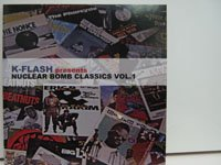<b>DJ K-FLASH / NUCLEAR BOMB CLASSICS VOL.1【MIX/CD】</b>