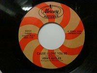 <b>Jerry Butler / Cause I Love You So - My Dream Merchant</b>