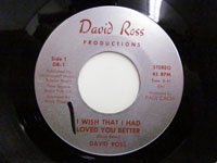 <b>David Ross / I Wish That I Had Loved Your Better - Today Is Mine</b>