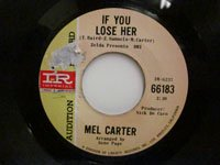 <b>Mel Carter / If You Lose Her - You You You</b>