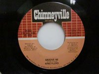 <b>King Floyd / Groove Me - What Our Love Needs</b>