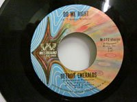 <b>Detroit Emeralds / Do Me Right - Just Now and Then</b>