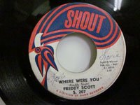 <b>Freddy Scott / Where Were You - Are You Lonely For Me</b>