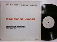 <b>Mauricio Kagel / Heterophonie</b>