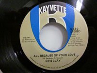 <b>Otis Clay / All Because of Your Love - Today My Whole World Fell</b>