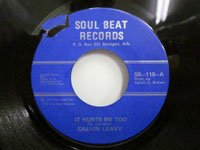 <b>Calvin Leavy / It Hurts Me Too - I've Got Troubles</b>