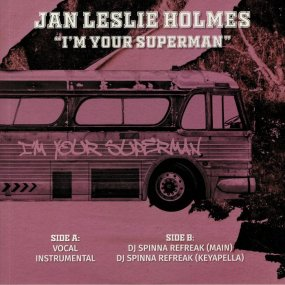 Jan Leslie Holmes - I'm Your Superman (incl. DJ Spinna Remix)