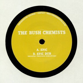 The Bush Chemists  - Epic / Epic Dub