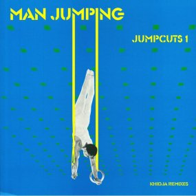 Man Jumping - Jumpcuts 1: Khidja Remixes