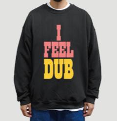 I FEEL DUB Crw neck