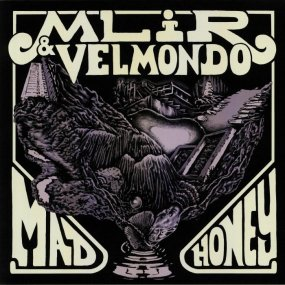 MliR & Velmondo - Mad Honey