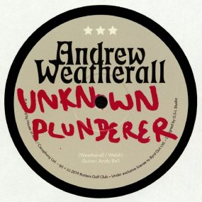 Andrew Weatherall - Unknown Plunderer / End Times