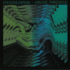 Psychemagik - Ghost Particle