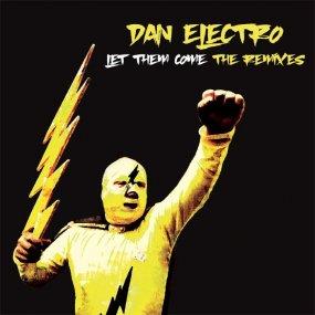 Dan Electro - Let Them Come