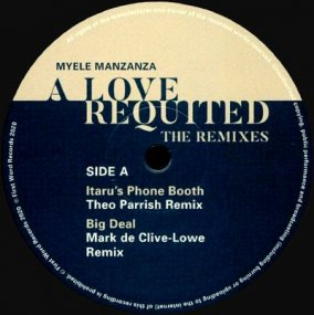 Myele Manzanza - A Love Requited The Remixes (by Theo Parrish / Mark de Clive-Lowe etc.)