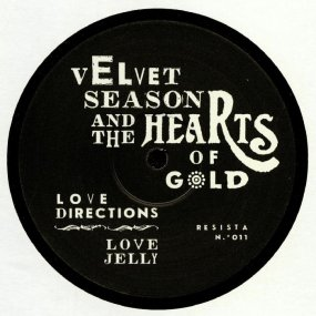 Velvet Season & The Hearts Of Gold - Love Directions / Love Jelly