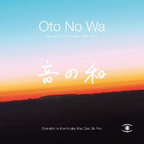 V.A. - Oto No Wa (Selected Sounds Of Japan 1988 - 2018)