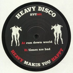 【近日入荷予定】Heavy Disco Edits - Run Down World / Times Are Bad