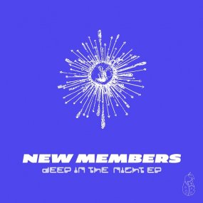 New Members - Deep In The Night