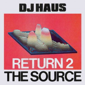 DJ Haus - Return 2 The Source