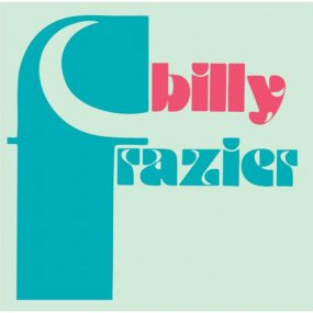 Billy Frazier - Billy Who? / The Mind Blower
