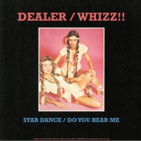 Dealer / Whizz!! - Star Dance / Do You Hear Me